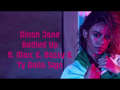 Dinah Jane ~ Bottled Up ft. Ty Dolla $ign & Marc E. Bassy ~ Lyrics Mp3