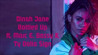 Baixar Dinah Jane ~ Bottled Up ft. Ty Dolla $ign & Marc E. Bassy ~ Lyrics