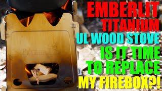 Emberlit Titanium UL W๐od Stove - Time to REPLACE My FIREBOX?!