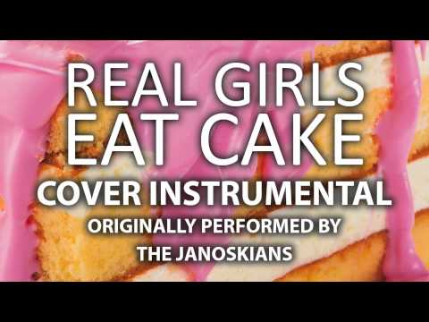 Real Girls Eat Cake (Cover Instrumental) [In the Style of The Janoskians]