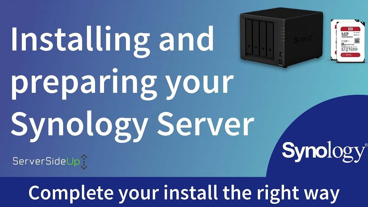Installing and preparing your Synology Server - Server Side Up