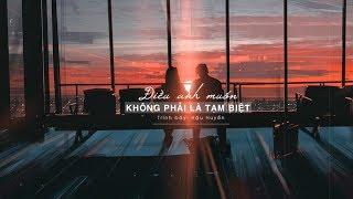[Vietsub + Kara] Điều anh muốn không phải là tạm biệt - Hậu Huyền | 我要的不是再见 - 后弦