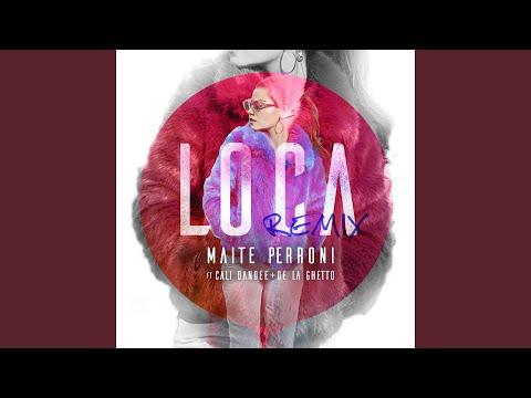 Loca (feat. Cali Y El Dandee, De La Ghetto) (Remix)