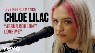 Chloe Lilac - &quotJesus Couldn&#39t Love Me&quot Live Performance Vevo