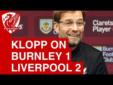 Jurgen Klopp Post-Match Press Conference | Burnley 1-2 Liverpool