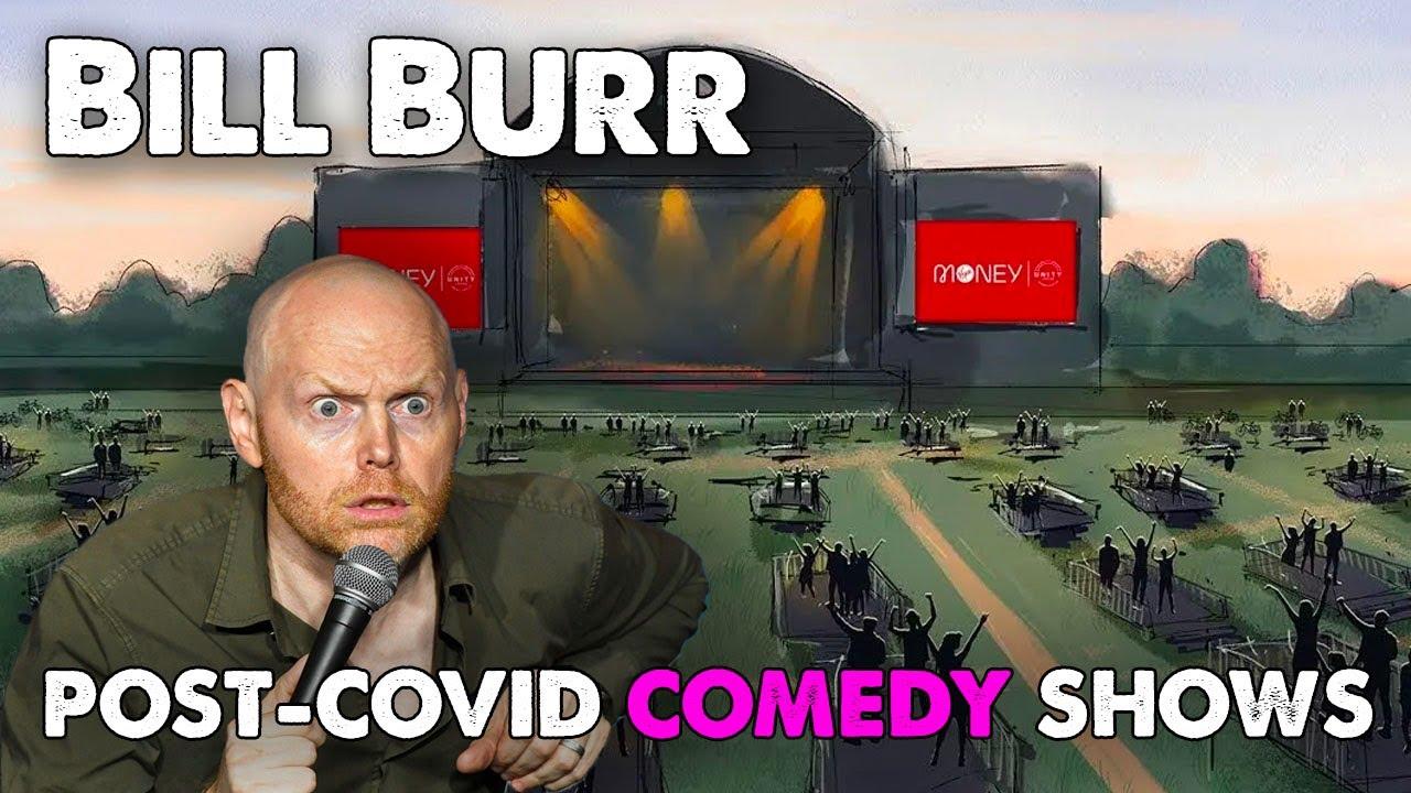 Bill Burr - Post-COVID Comedy Shows | Monday Morning ...
