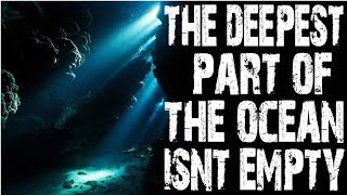 The Deepest Part of the Ocean is Not Empty - by Jesse Clark | Ft. Mother Creepy Pasta