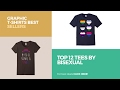 Top 12 Tees By Bisexual // Graphic T-Shirts Best Sellers