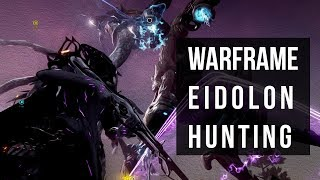 Eidolon Hunting In Warframe - In Depth Guide