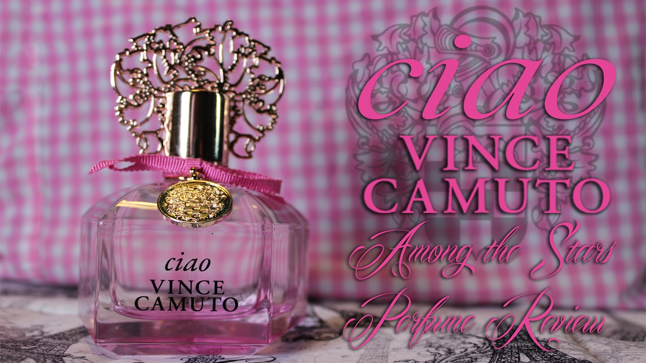 138272141c7 Vince Camuto Ciao Perfume Review 🌟 Among the Stars Perfume Reviews ...