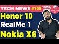 RealMe 1, Honor 10 Launch, OnePlus 6 Offers, Nokia X6, Galaxy J4 J6, Honor 7C-TTN#103