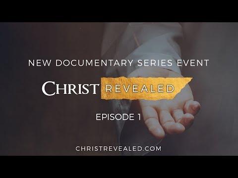 Christ Revealed FULL Episode  1: The #1 Christian Documentary of 2017