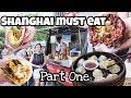Shanghai Must Eat part One