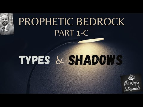 Prophetic Bedrock - Part 1C - Types & Shadows || Godwin Sequeira