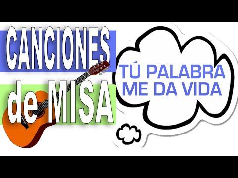 Tu palabra me da vida con letra - Canciones de misa