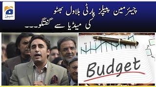 Chairman PPP Bilawal Bhutto Zardari ki Media se Guftugu - Budget 2021-22