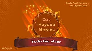 Coro Haydéa Moraes - Todo teu viver