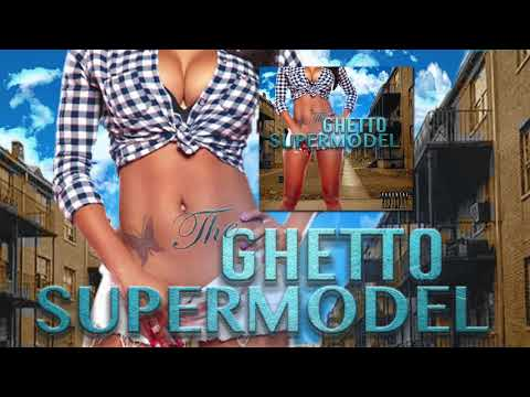 The Ghetto Supermodel (Full Album)