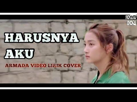 HARUSNYA AKU | ARMADA ( Unofficial Video Lirik)