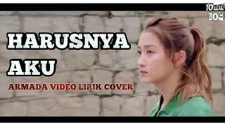 Gambar cover HARUSNYA AKU | ARMADA ( Unofficial Video Lirik)