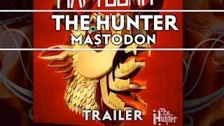 Mastodon - The Hunter [Trailer]