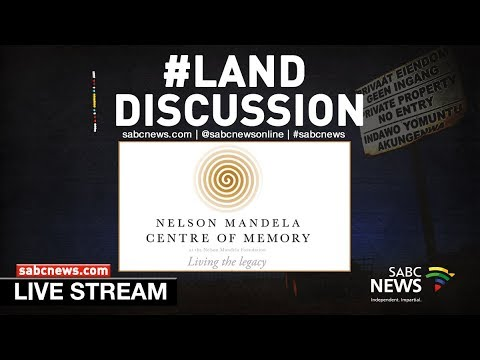 Nelson Mandela Foundation hosts a panel discussion on land