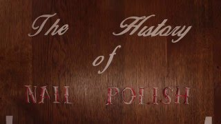 The History of Nail Polish