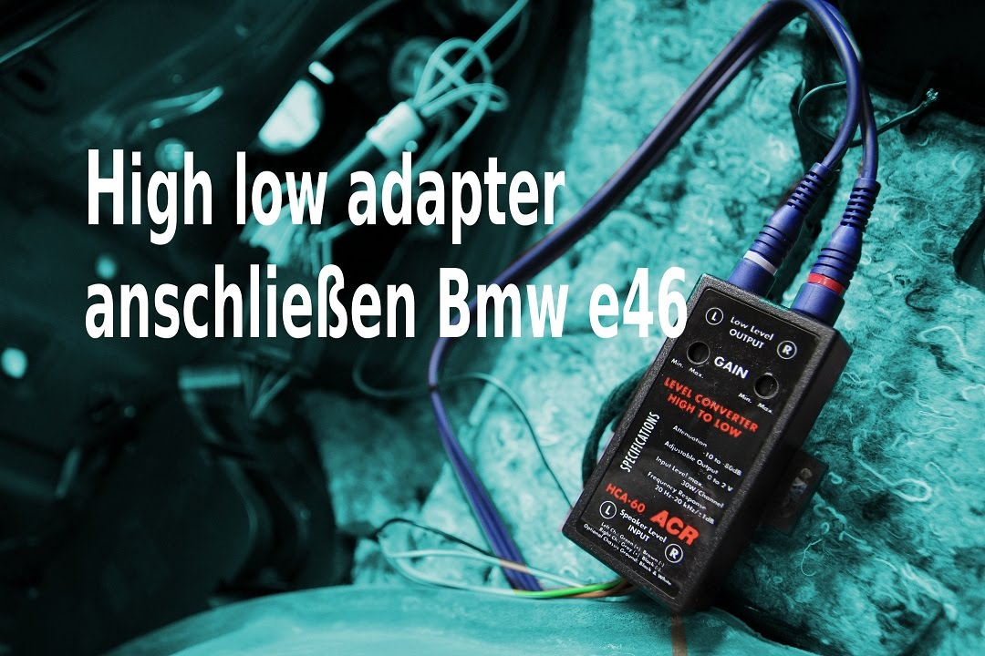 High Low Adapter Anschließen [BMW E46] - YouTube