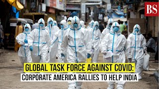 Global Task Force against Covid: Corporate America rallies to help India