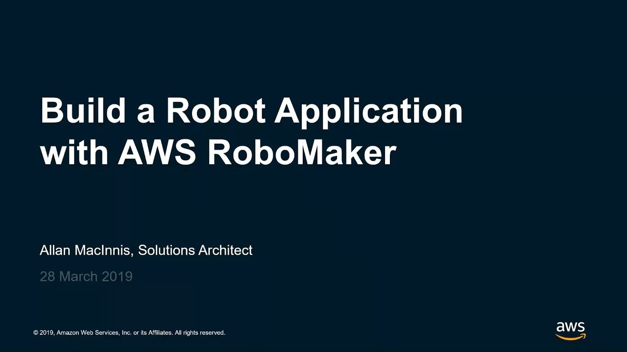 Build a Robot Application with AWS RoboMaker - AWS Online Tech Talks