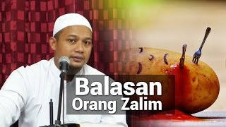 Balasan Orang Zalim -  Ustadz Abdullah Husni, Lc