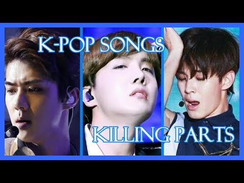 K-POP SONGS KILLING PARTS