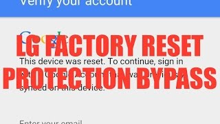 How To Bypass Any LG Google Verify Account FRP (2016 EASIEST Method)