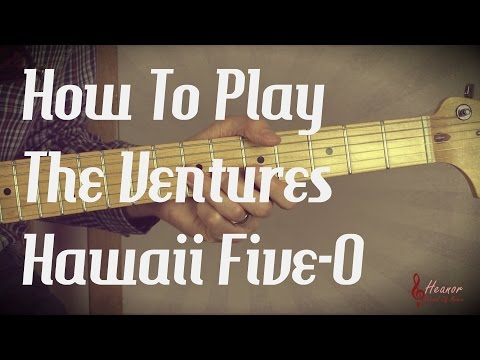 How to play Hawaii Five-O by the Ventures - Guitar Lesson Tutorial