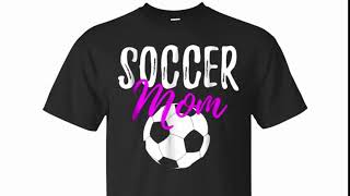 Soccer Mom T Shirt Funny Shirt for Sport Mothers