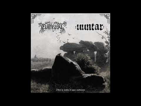 Evilfeast / Uuntar - Odes to Lands of Past Traditions (Full Split Premiere)