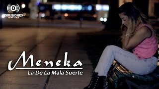 Meneka - La De La Mala Suerte (VIDEOCLIP OFICIAL HD - OFFICIAL VIDEO)