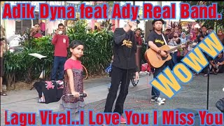 Lagu Viral-- I Miss You.. I Love You..Ady Real Band feat Adik Lina