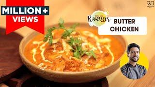 Best Butter Chicken Recipe  ढब सटइल बटर चकन  Butter Chicken at home  Chef Ranveer Brar
