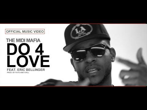 The MIDI Mafia - Do 4 Love feat. Eric Bellinger (Official Video)