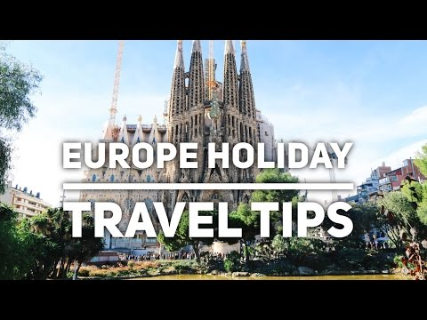 7 Travel Tips For Your Holiday In Europe