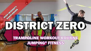 District Zero - Jumping® Fitness [HIGH INTENSITY]