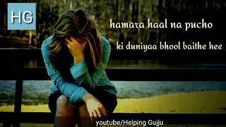 Humhara haal Na pucho ki duniya bhool baithe hain   WhatsApp video
