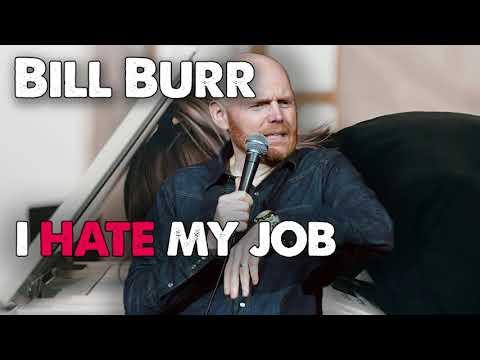 Bill Burr Advice - I hate my job | Monday Morning Podcast ...
