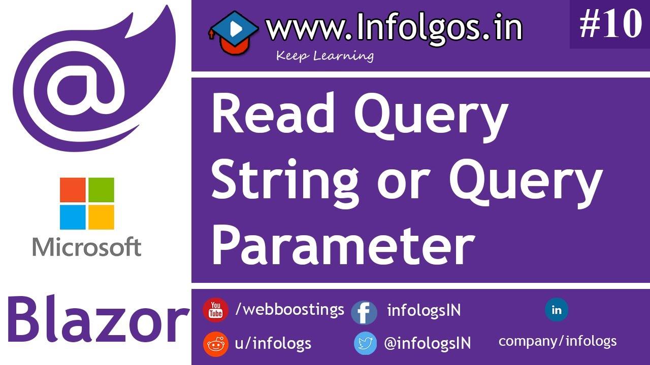 Read QueryString in ASP NET Core Blazor | infologs