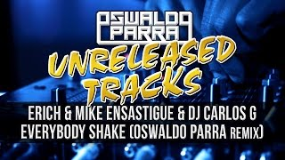 BigPack1 - Erich & Mike Ensastigue & DJ Carlos G Ft. Chacon - Everybody Shake (Oswaldo Parra Remix)