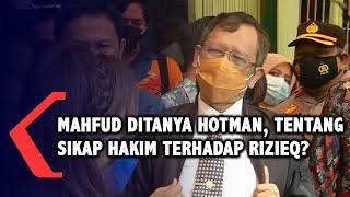 Ditanya Apakah Setuju Dengan Sikap Majelis Hakim Terhadap Rizieq? Ini Jawaban Mahfud MD