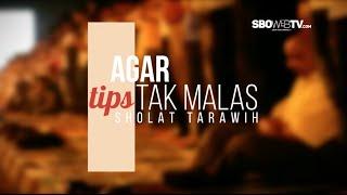 TIPS AGAR TAK MALAS SHOLAT TARAWIH
