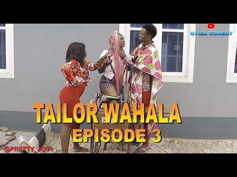 Download TAILOR WAHALA EPISODE 3   REAL HOUSE COMEDY ft OYIZA COMEDY