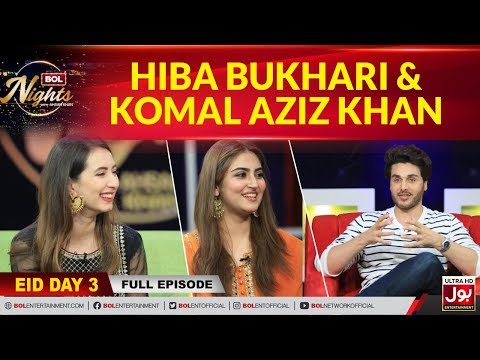 Komal Aziz & Hiba Bukhari In BOL Nights With Ahsan Khan | Eid Special | Eid 3rd Day